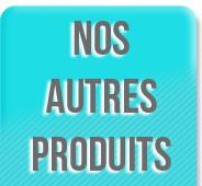 Nos autres Produits